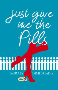 Just Give Me The Pills | Koraly Dimitradis